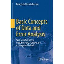 Basic Concepts of Data and Error Analysis: With Introductions to Probability and Statistics and to Computer Methods by Panayiotis Nicos Kaloyerou, 9783319958750