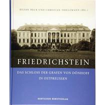 Friedrichstein: Das Schloss der Grafen von Doenhoff in Ostpreussen by Kilian Heck, 9783422073616