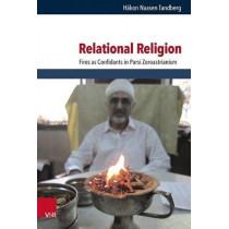 Relational Religion: Fires as Confidants in Parsi Zoroastrianism by Hakon Naasen Tandberg, 9783525564745