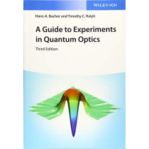 A Guide to Experiments in Quantum Optics by Hans A. Bachor, 9783527411931
