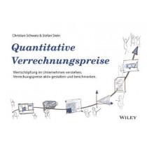 Quantitative Verrechnungspreise: Wertschopfung im Unternehmen verstehen, Verrechnungspreise aktiv gestalten und benchmarken by Christian Schwarz, 9783527509485