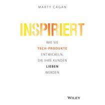 Inspiriert: Wie Sie Tech-Produkte entwickeln, die Ihre Kunden lieben werden by Marty Cagan, 9783527510016