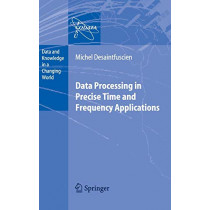 Data Processing in Precise Time and Frequency Applications by Michel Desaintfuscien, 9783540488774