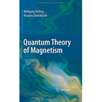 Quantum Theory of Magnetism by Wolfgang Nolting, 9783540854159