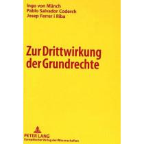 Zur Drittwirkung Der Grundrechte by Ingo Von Munch, 9783631329986