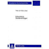 Erbrechtlose Sondervermoegen: Ueber Die Moeglichkeiten Fideikommissaehnlicher Vermoegensbindungen by Thilo Von Trott Zu Solz, 9783631339237
