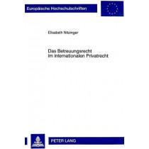Das Betreuungsrecht Im Internationalen Privatrecht by Elisabeth Nitzinger, 9783631339787