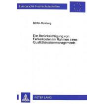 Die Beruecksichtigung Von Fehlerkosten Im Rahmen Eines Qualitaetskostenmanagements by Stefan Romberg, 9783631349236