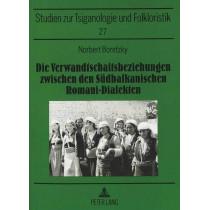 Die Verwandtschaftsbeziehungen Zwischen Den Suedbalkanischen Romani-Dialekten: Mit Einem Kartenanhang by Norbert Boretzky, 9783631350706
