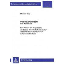 Das Haushaltsrecht Der Kammern: Eine Analyse Des Budgetrechts Am Beispiel Der Wirtschaftsstaendischen Und Berufsstaendischen Kammern in Nordrhein-Westfalen by Manuela Wirtz, 9783631351543