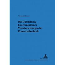 Die Darstellung Konzerninterner Verschmelzungen Im Konzernabschluss by Alexander Thume, 9783631357682
