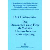 Der Discounted Cash Flow ALS Ma  Der Unternehmenswertsteigerung: 4., Durchgesehene Auflage by Dirk Hachmeister, 9783631370308