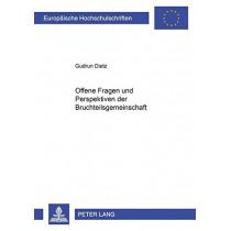Offene Fragen Und Perspektiven Der Bruchteilsgemeinschaft by Gudrun Dietz, 9783631370698