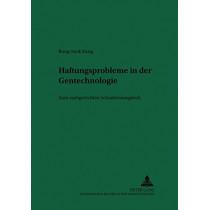 Haftungsprobleme in Der Gentechnologie: Zum Sachgerechten Schadensausgleich by Bong-Seok Kang, 9783631374054