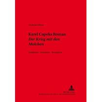 "Karel ÄŒapeks Roman ""der Krieg Mit Den Molchen"": Verfahren - Intention - Rezeption by Andreas Ohme, 9783631374771"