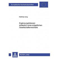 Ergaenzungsbilanzen Anlaesslich Eines Entgeltlichen Gesellschafterwechsels by Matthias Ising, 9783631377338