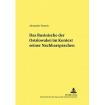 Das Rusinische Der Ostslowakei Im Kontext Seiner Nachbarsprachen by Alexander Teutsch, 9783631382868