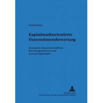 Kapitalmarktorientierte Unternehmensbewertung: Konzeption, Finanzwirtschaftliche Bewertungspraemissen Und Anwendungsbeispiel by Frank Richter, 9783631384169