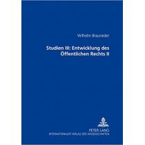 Studien III: Entwicklung Des Oeffentlichen Rechts II by Wilhelm Brauneder, 9783631391471