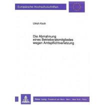 Die Abmahnung Eines Betriebsratsmitgliedes Wegen Amtspflichtverletzung by Ulrich Koch, 9783631434727