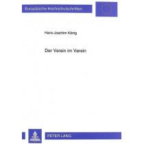 Der Verein Im Verein: Eine Untersuchung Zur Rechtsnatur Der Nachgeordneten Organisationseinheiten Von Grossvereinen by Hans-Joachim Konig, 9783631450437
