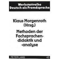 Methoden Der Fachsprachendidaktik Und -Analyse: Deutsche Wirtschafts- Und Wissenschaftssprache by Klaus Morgenroth, 9783631458969