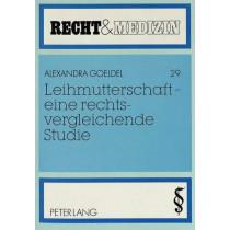Leihmutterschaft - Eine Rechtsvergleichende Studie by Alexandra Goeldel, 9783631468012