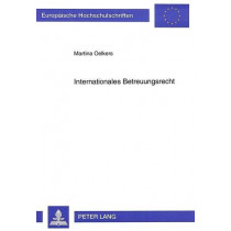 Internationales Betreuungsrecht by Martina Oelkers, 9783631497357