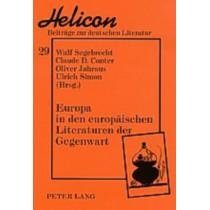 Europa in Den Europaeischen Literaturen Der Gegenwart by Wulf Segebrecht, 9783631508435