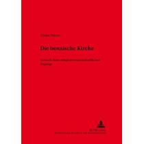 Die Bosnische Kirche: Versuch Eines Religionswissenschaftlichen Zugangs by Zrinka Stimac, 9783631520222