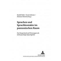 Sprachen Und Sprachkontakte Im Pannonischen Raum: Das Burgenland Und Westungarn ALS Mehrsprachiges Gebiet by Rudolf Muhr, 9783631535110