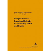 Perspektiven Der Ingenieuroekologie in Forschung, Lehre Und Praxis by Walter Leal Filho, 9783631535660