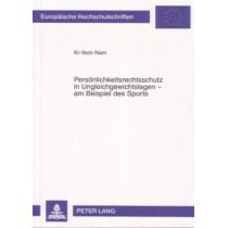 Persoenlichkeitsrechtsschutz in Ungleichgewichtslagen - Am Beispiel Des Sports by Ki-Yeon Nam, 9783631556986