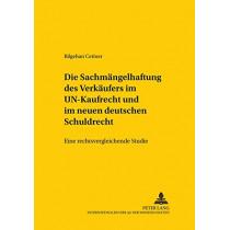 Die Sachmaengelhaftung Des Verkaeufers Im Un-Kaufrecht Und Im Neuen Deutschen Schuldrecht: Eine Rechtsvergleichende Studie by Bilgehan Cetiner, 9783631557600