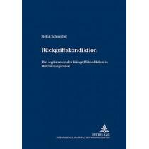 Rueckgriffskondiktion: Die Legitimation Der Rueckgriffskondiktion in Drittleistungsfaellen by Dr Stefan Schneider, 9783631558553