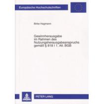 Gewinnherausgabe Im Rahmen Des Nutzungsherausgabeanspruchs Gemaess -  818 I 1. Alt. Bgb by Birke Hagmann, 9783631560617