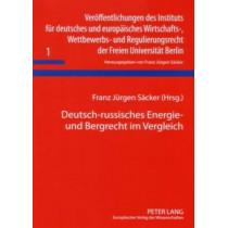 Deutsch-Russisches Energie- Und Bergrecht Im Vergleich: Ergebnisse Einer Arbeitstagung Vom 31. Maerz / 1. April 2006 by F J Sacker, 9783631560778
