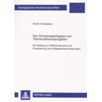 Der Schwierigkeitsgrad Von Textverstehensaufgaben: Ein Beitrag Zur Differenzierung Und Praezisierung Von Aufgabenbeschreibungen by Kirstin Schweitzer, 9783631562161