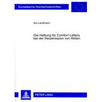 Die Haftung Fuer Comfort Letters Bei Der Neuemission Von Aktien by Kai Thomas Landmann, 9783631566237