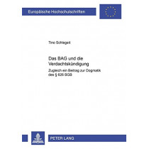 Das Bag Und Die Verdachtskuendigung: Zugleich Ein Beitrag Zur Dogmatik Des  626 Bgb by Tino Schlegeit, 9783631572580