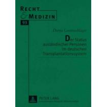 Der Status Auslaendischer Personen Im Deutschen Transplantationssystem by Dunja Lautenschlager, 9783631582817