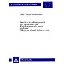 Das Sonderbefristungsrecht an Hochschulen Und Forschungseinrichtungen Nach Dem Wissenschaftszeitvertragsgesetz by Ulrike Lehmann-Wandschneider, 9783631592472