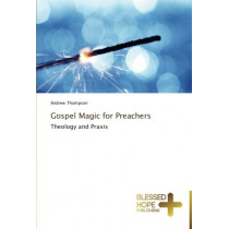Gospel Magic for Preachers by Thompson Andrew, 9783639500066