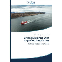 Green Bunkering with Liquefied Natural Gas by Skreija Oskars, 9783639663303
