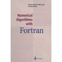 Numerical Algorithms with Fortran by Gisela Engeln-Mullges, 9783642800450