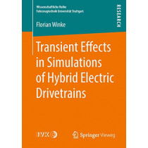 Transient Effects in Simulations of Hybrid Electric Drivetrains by Florian Winke, 9783658225537