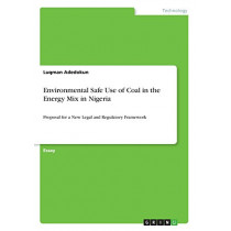 Environmental Safe Use of Coal in the Energy Mix in Nigeria by Luqman Adedokun, 9783668417175
