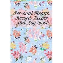 Personal Health Record Keeper And Log Book: Tracking & Logging Your Daily Healthy Habits With Your Personal Tracker Book by Leafy Green, 9783749750627