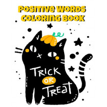 Positive Words Coloring Book: Halloween Alphabet Book & Letter Tracing Book For Preschoolers - Christian Childrens Books About Halloween With Positive & Kind Christian Words To Celebrate The Spookiest Day Of The Year With A Happy Family & Valu