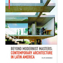 Beyond Modernist Masters: Contemporary Architecture in Latin America by Felipe Hernandez, 9783764387693